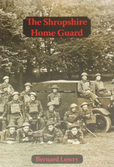 The Shropshire Home Guard, by Bernard Lowry